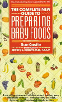 The Complete New Guide to Preparing Baby Foods