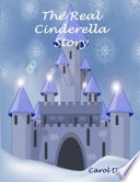 The Real Cinderella Story