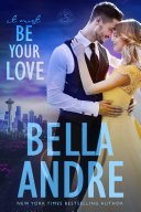 It Must Be Your Love: Seattle Sullivans #2 (The Sullivans, Book 11 Book