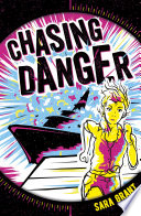 Chasing Danger 1  Chasing Danger