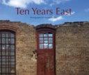 Ten Years East