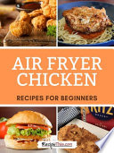 Air Fryer Chicken Recipes For Beginners