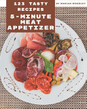 123 Tasty 5 Minute Meat Appetizer Recipes