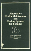 Alternative Health Maintenance and Healing Systems for Families