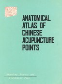 Anatomical Atlas of Chinese Acupuncture Points