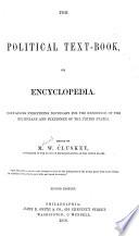 The Political Text Book Or Encyclopedia