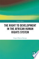 The Right To Development In The African Human Rights System Book