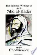 The Spiritual Writings of Amir 'Abd al-Kader