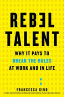 link to Rebel talent : why it pays to break the rules at work and in life in the TCC library catalog