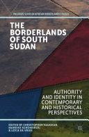 The Borderlands of South Sudan