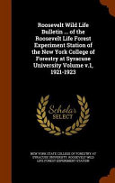 Roosevelt Wild Life Bulletin     of the Roosevelt Life Forest Experiment Station of the New York College of Forestry at Syracuse University Volume