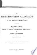 Die metall-produktion Californiens und der angrenzenden länder.