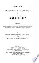 Bacon's Descriptive Handbook of America