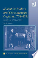 Furniture Makers And Consumers In England 1754 1851