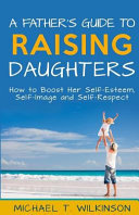 A Father s Guide to Raising Daughters