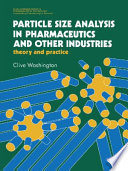 Particle Size Analysis In Pharmaceutics And Other Industries: Theory And Practice