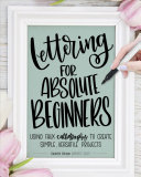 Lettering For Absolute Beginners