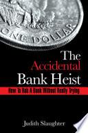 The Accidental Bank Heist