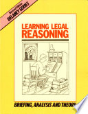 Learning Legal Reasoning  : Briefing, Analysis and Theory