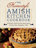 The Homestyle Amish Kitchen Cookbook Book