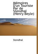 Mmoires D'Un Touriste Par de Stendhal (Henry Beyle)