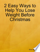 2 Easy Ways to Help You Lose Weight Before Christmas