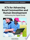 ICTs for Advancing Rural Communities and Human Development  Addressing the Digital Divide