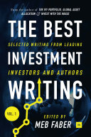 The Best Investment Writing  Volume 1