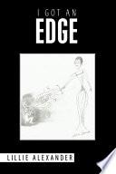 I Got an Edge