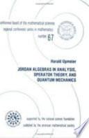 Jordan Algebras in Analysis, Operator Theory, and Quantum Mechanics