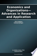 Economics and Organizations—Advances in Research and Application: 2013 Edition
