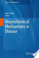 Neurochemical Mechanisms in Disease