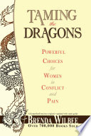 Taming the Dragons  Powerful Choices for Women in Conflict and Pain