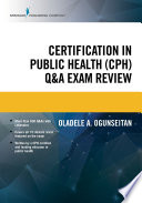 Certification in Public Health  CPH  Q A Exam Review
