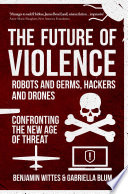 The Future of Violence   Robots and Germs  Hackers and Drones