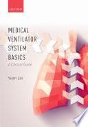Medical Ventilator System Basics  A Clinical Guide