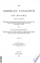 The American Catalogue of Books, (original and Reprints).