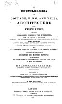 An Encyclopaedia of Cottage  Farm  and Villa Architecture and Furniture  etc