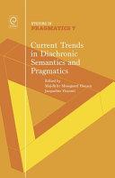 Current Trends in Diachronic Semantics and Pragmatics
