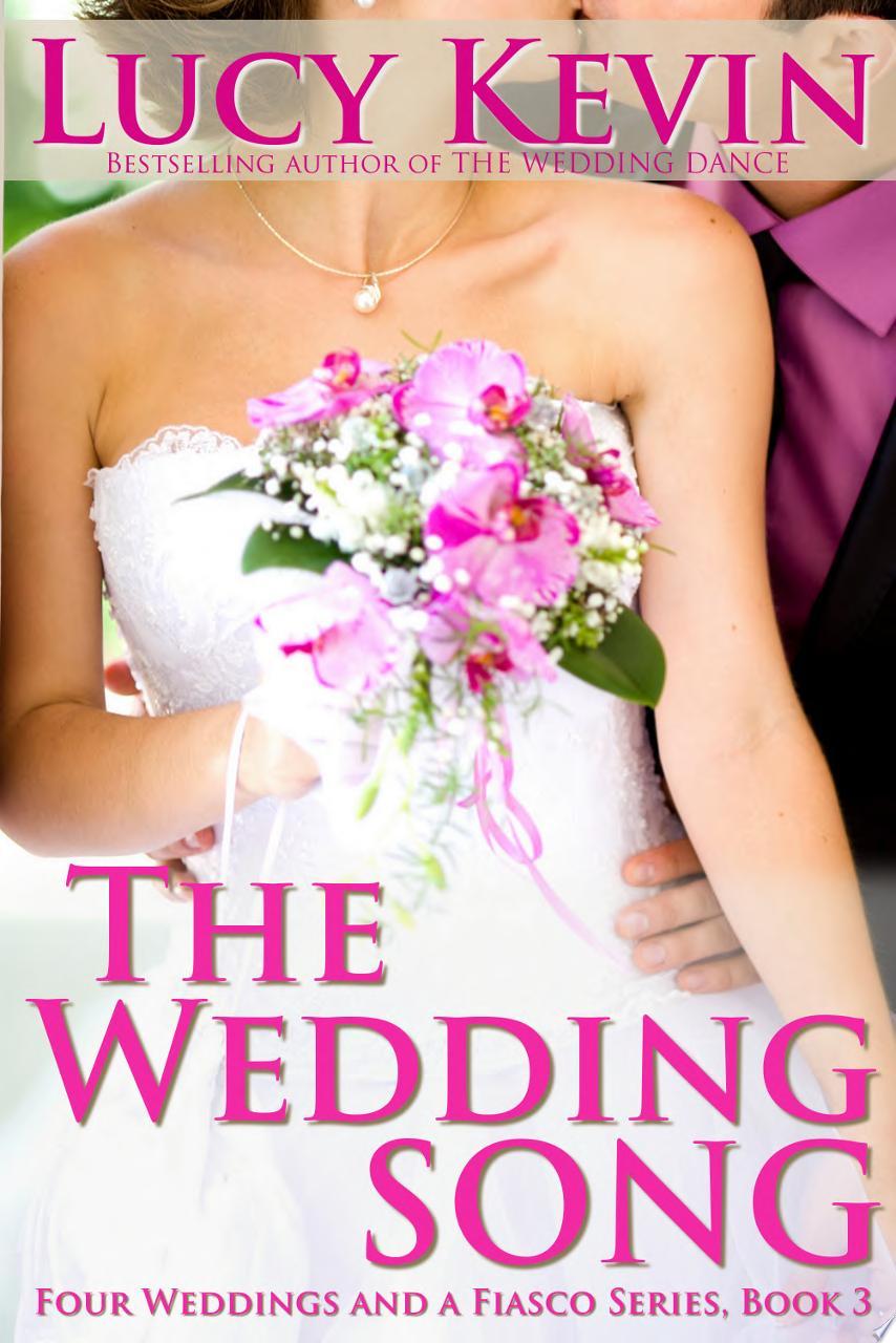 The Wedding Song  Four Weddings and a Fiasco  Book 3