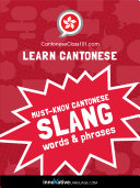 Learn Cantonese: Must-Know Cantonese Slang Words & Phrases Pdf/ePub eBook