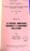 Les structures administratives territoriales et le développement local au Maroc