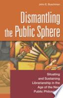 Dismantling the Public Sphere