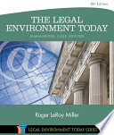 """The Legal Environment Today Summarized Case Edition: Business in its Ethical, Regulatory, E-Commerce, and Global Setting"" by Roger LeRoy Miller"