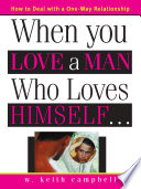 """""""When You Love a Man Who Loves Himself"""" by W. Keith Campbell"""