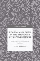 Reason and Faith in the Theology of Charles Hodge: American Common Sense Realism [Pdf/ePub] eBook