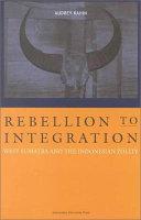 Rebellion to Integration