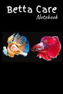 Betta Care Notebook