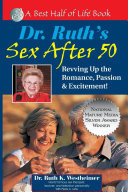 Dr. Ruth's Sex After 50: Revving Up the Romance, Passion and ...