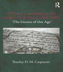 Military Leadership in the British Civil Wars, 1642-1651 [Pdf/ePub] eBook